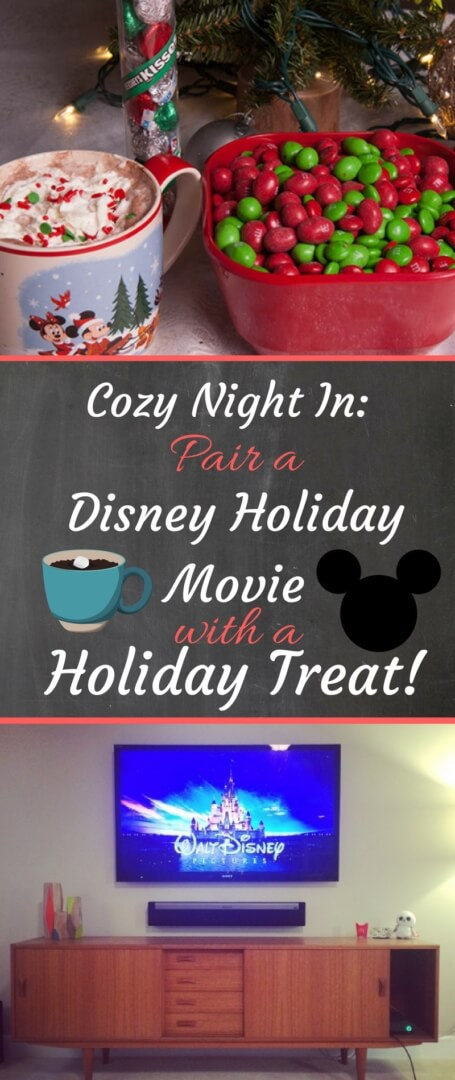 Cozy Night-In Activity: Pair a Disney holiday movie with a holiday treat! Check out this guide to the best movies and treats the season has to offer!