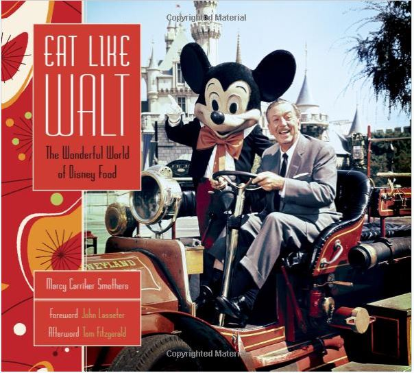Eat Like Walt Cookbook by Marcy Smothers