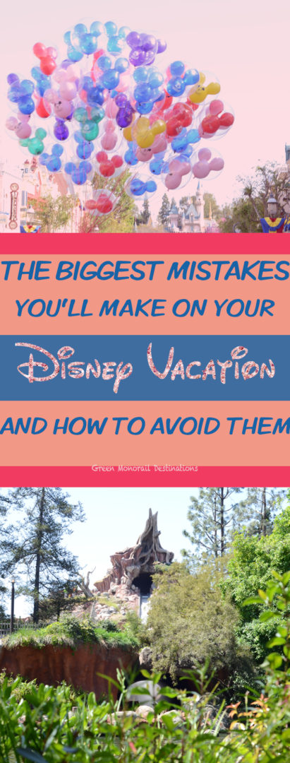 The Biggest Mistakes You'll Make on Your Disneyland Vacation and How to Avoid Them