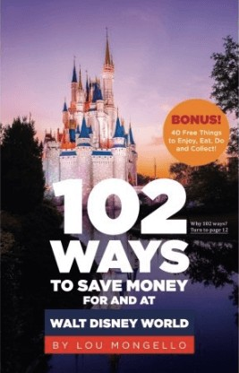 102 Ways to Save Money For and at Disney World by Lou Mongello