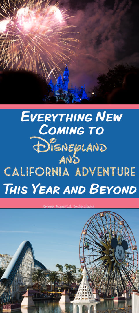 Everything New Coming to Disneyland and California Adventure in 2018 and 2019!