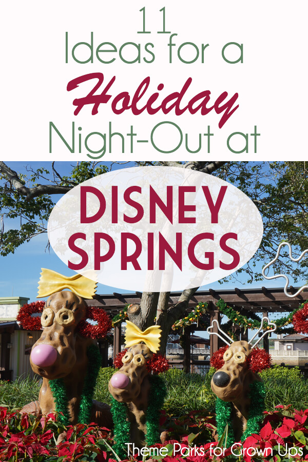 11 Ideas for a Holiday Night-Out at Disney Springs